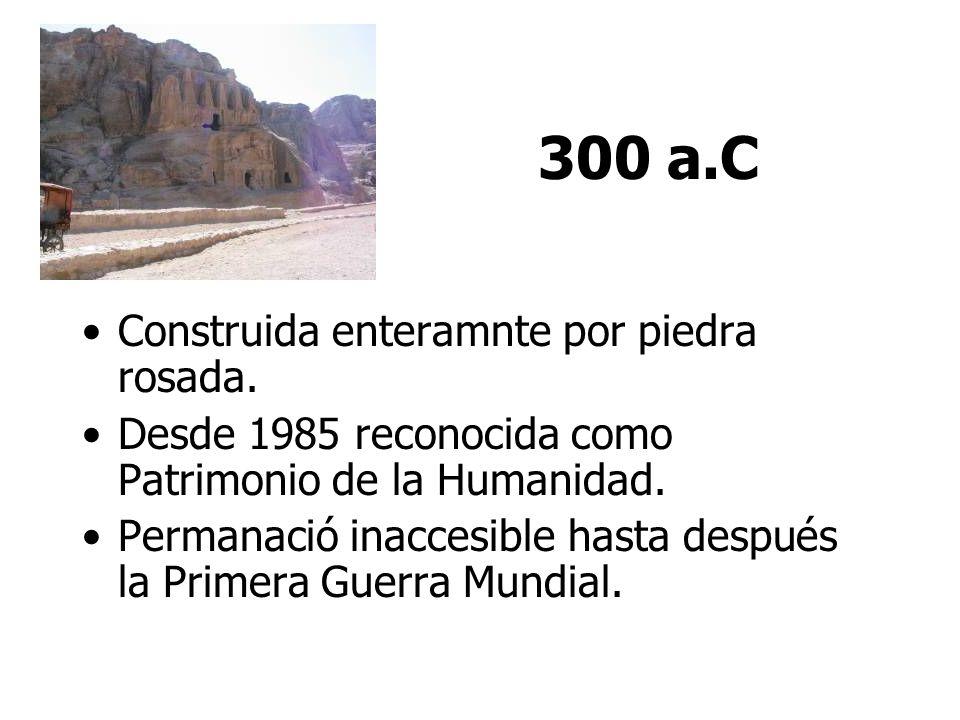300 a.C Construida enteramnte por piedra rosada.