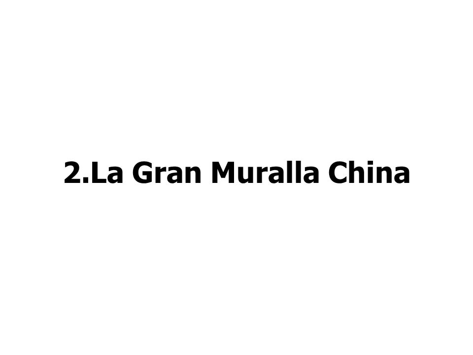 2.La Gran Muralla China