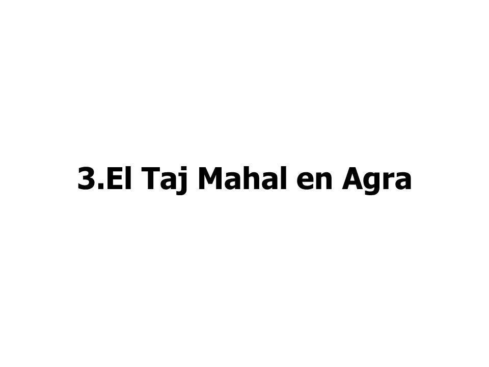 3.El Taj Mahal en Agra