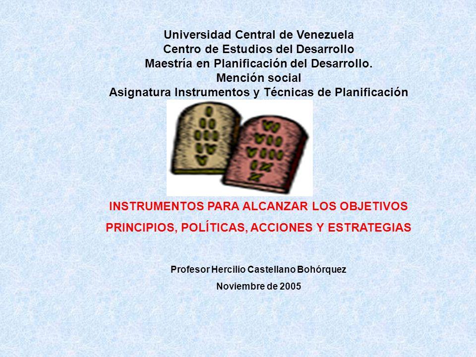 Universidad Central de Venezuela Centro de Estudios del Desarrollo Maestría en Planificación del Desarrollo. Mención social Asignatura Instrumentos y