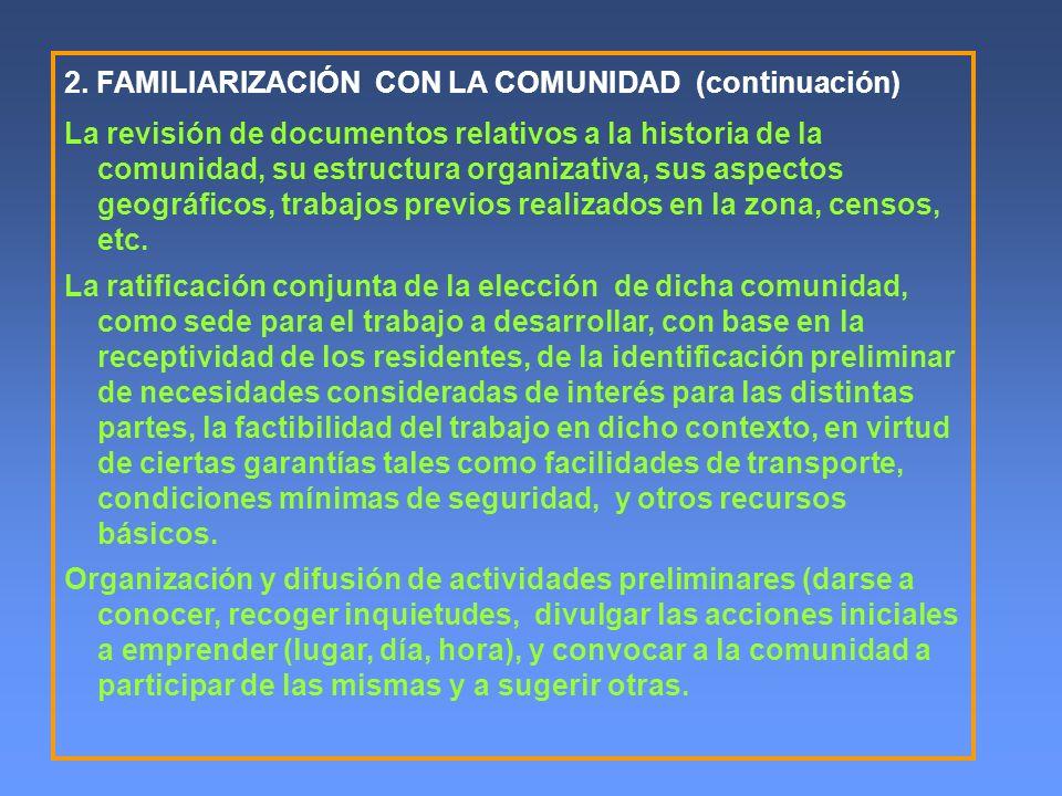 2. FAMILIARIZACIÓN CON LA COMUNIDAD (continuación) La revisión de documentos relativos a la historia de la comunidad, su estructura organizativa, sus
