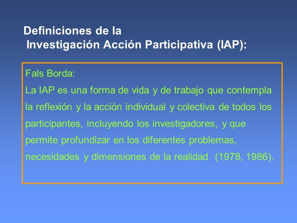 Fals Borda: La IAP es una forma de vida y de trabajo que contempla la reflexión y la acción individual y colectiva de todos los participantes, incluye