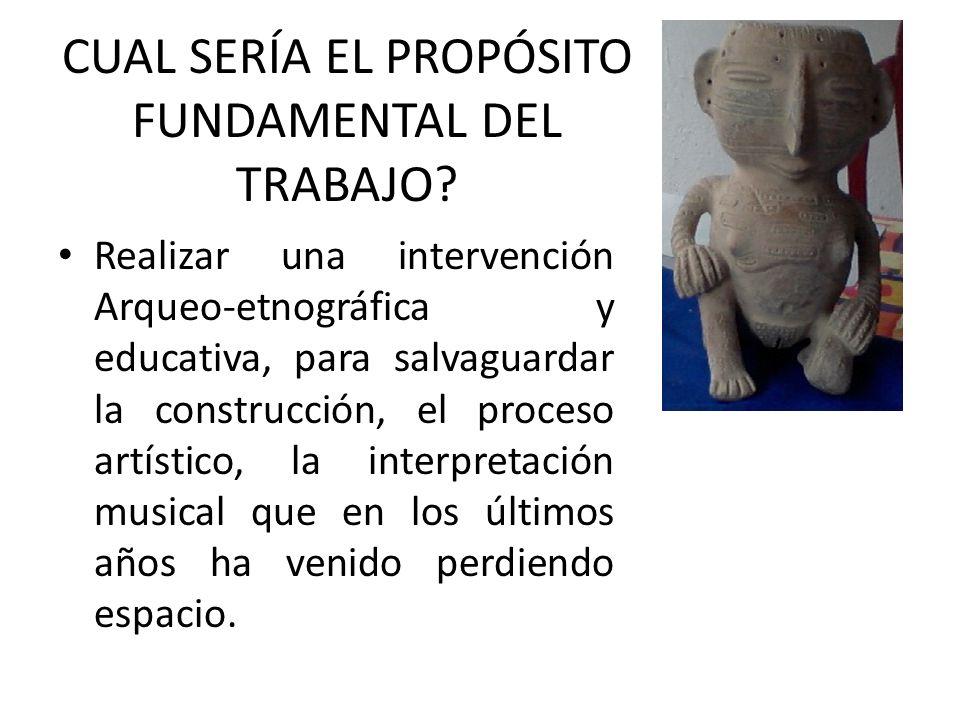 CUAL SERÍA EL PROPÓSITO FUNDAMENTAL DEL TRABAJO.