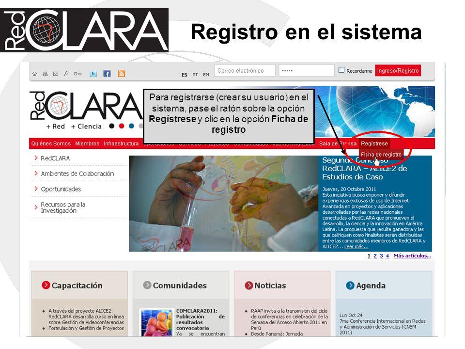 Registro en el sistema Para registrarse (crear su usuario) en el sistema, pase el ratón sobre la opción Regístrese y clic en la opción Ficha de regist