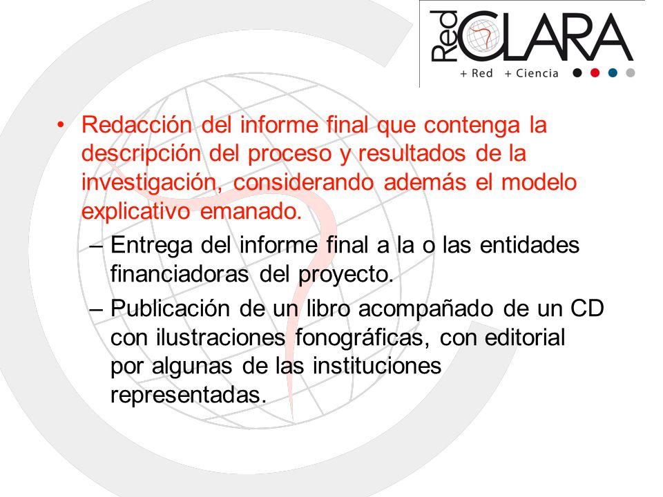 Redacción del informe final que contenga la descripción del proceso y resultados de la investigación, considerando además el modelo explicativo emanad