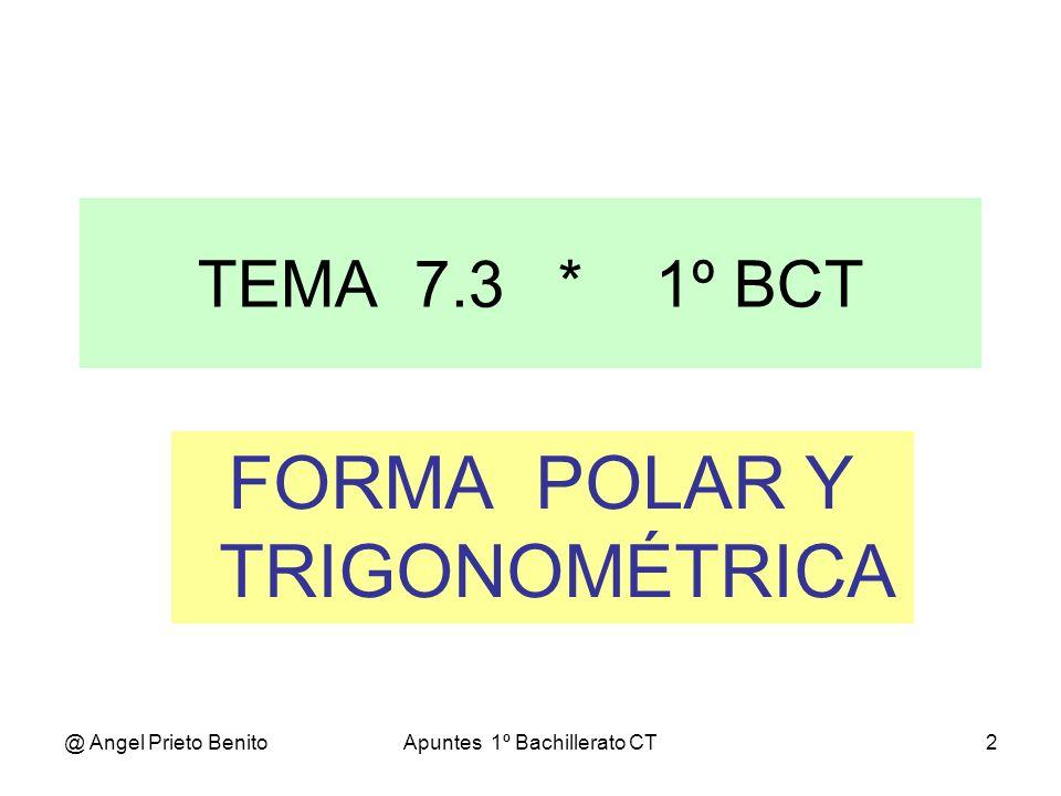 @ Angel Prieto BenitoApuntes 1º Bachillerato CT13 COCIENTES EN FORMA POLAR EJEMPLO 1 8 30º :2 60º 8 30º.2 60º = (8:2) 30º - 60º = 4 -30º = 4 330º En forma trigonométrica:z=4.(cos 330º + i.sen 330º) En forma binómica:z=3,464 – 2.i EJEMPLO 2 2 30º : 3 300º 2 30º : 3 300º = (2:3) 30º - 300º = (2/3) -270º = (2/3) 90º En forma trigonométrica:z=(2/3).(cos 90º + i.sen 90º) En forma binómica:z=(2/3).0 + (2/3).1.i = 0 + (2/3)i = (2/3)i