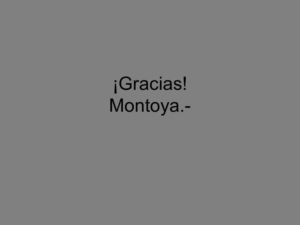 ¡Gracias! Montoya.-