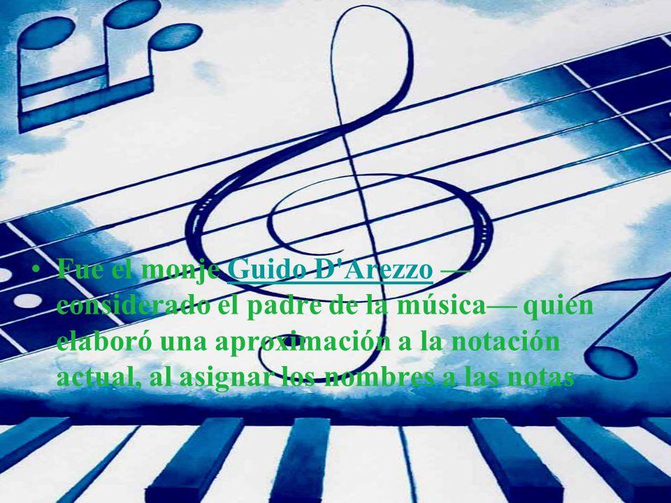 Fue el monje Guido D'Arezzo considerado el padre de la música quien elaboró una aproximación a la notación actual, al asignar los nombres a las notasG