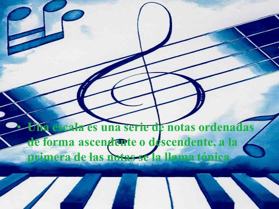 Una escala es una serie de notas ordenadas de forma ascendente o descendente, a la primera de las notas se la llama tónica