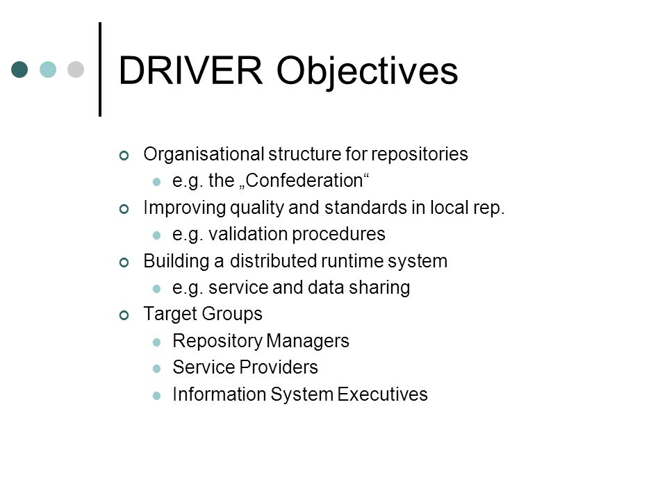 DRIVER Objectives Organisational structure for repositories e.g.