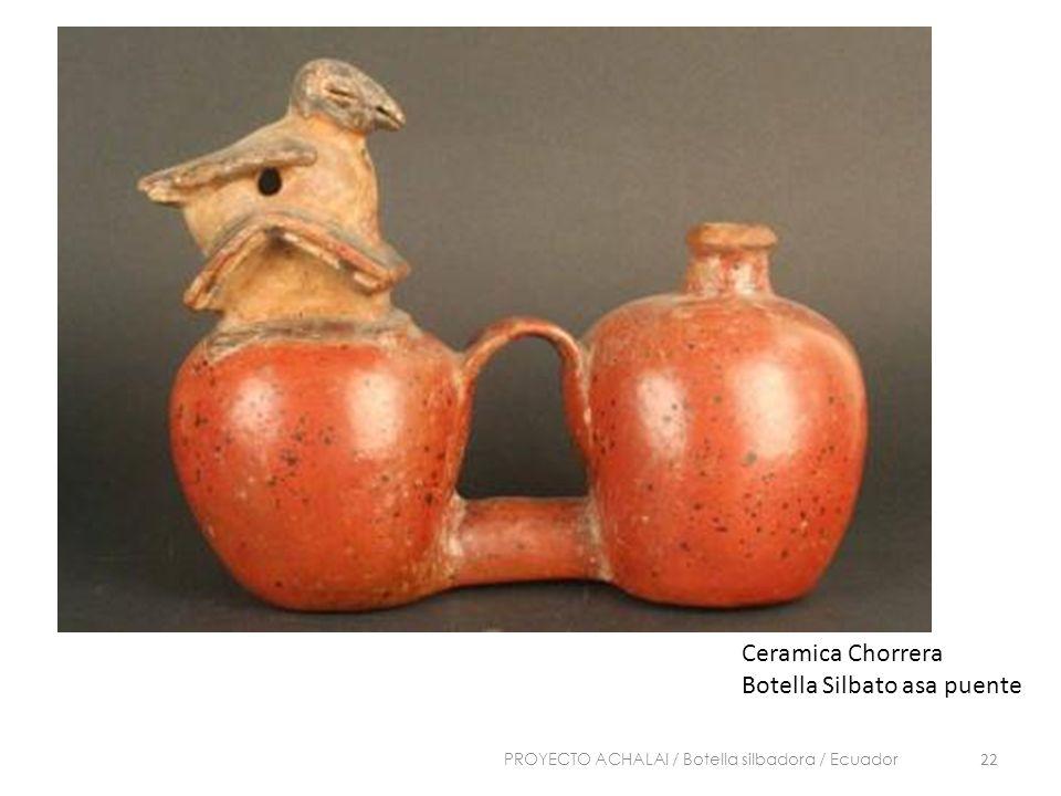 Ceramica Chorrera Botella Silbato asa puente 22 PROYECTO ACHALAI / Botella silbadora / Ecuador