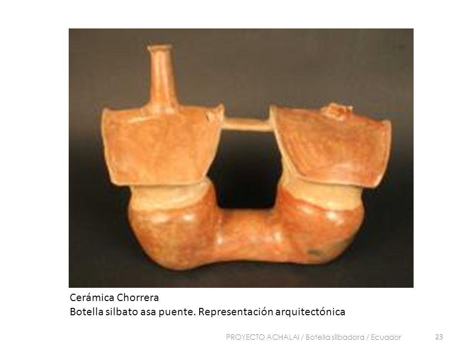 Cerámica Chorrera Botella silbato asa puente. Representación arquitectónica 23 PROYECTO ACHALAI / Botella silbadora / Ecuador