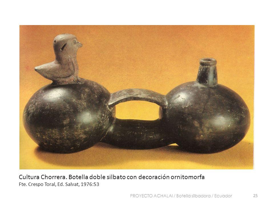 Cultura Chorrera. Botella doble silbato con decoración ornitomorfa Fte. Crespo Toral, Ed. Salvat, 1976:53 25 PROYECTO ACHALAI / Botella silbadora / Ec