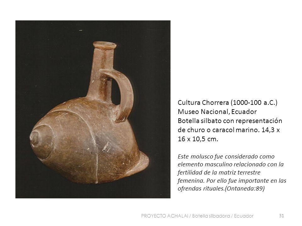 Cultura Chorrera (1000-100 a.C.) Museo Nacional, Ecuador Botella silbato con representación de churo o caracol marino. 14,3 x 16 x 10,5 cm. Este molus