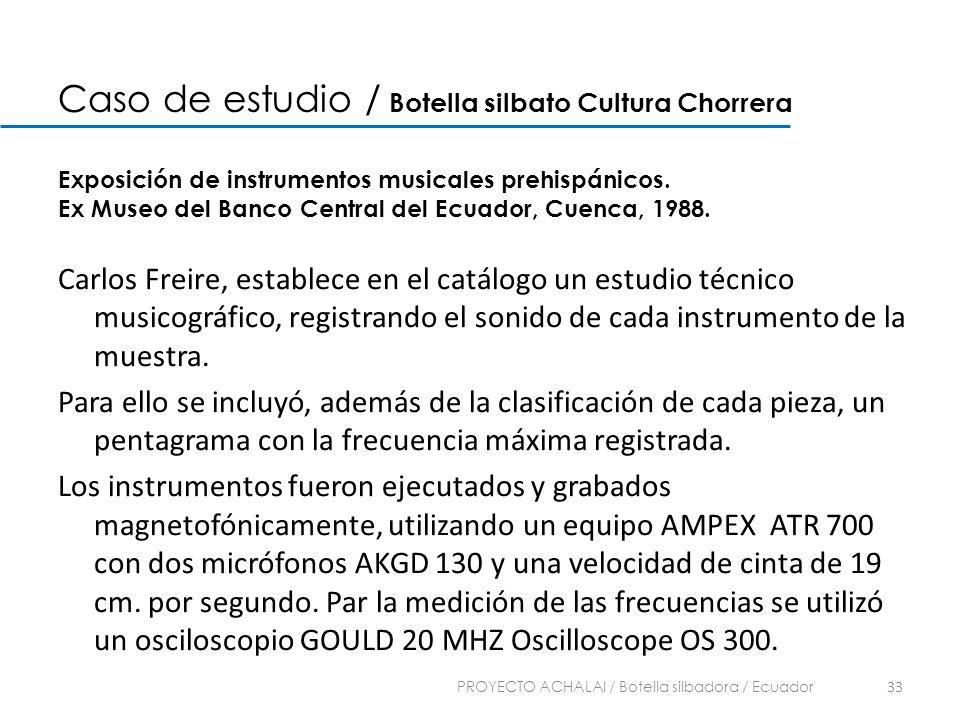 Caso de estudio / Botella silbato Cultura Chorrera Exposición de instrumentos musicales prehispánicos. Ex Museo del Banco Central del Ecuador, Cuenca,
