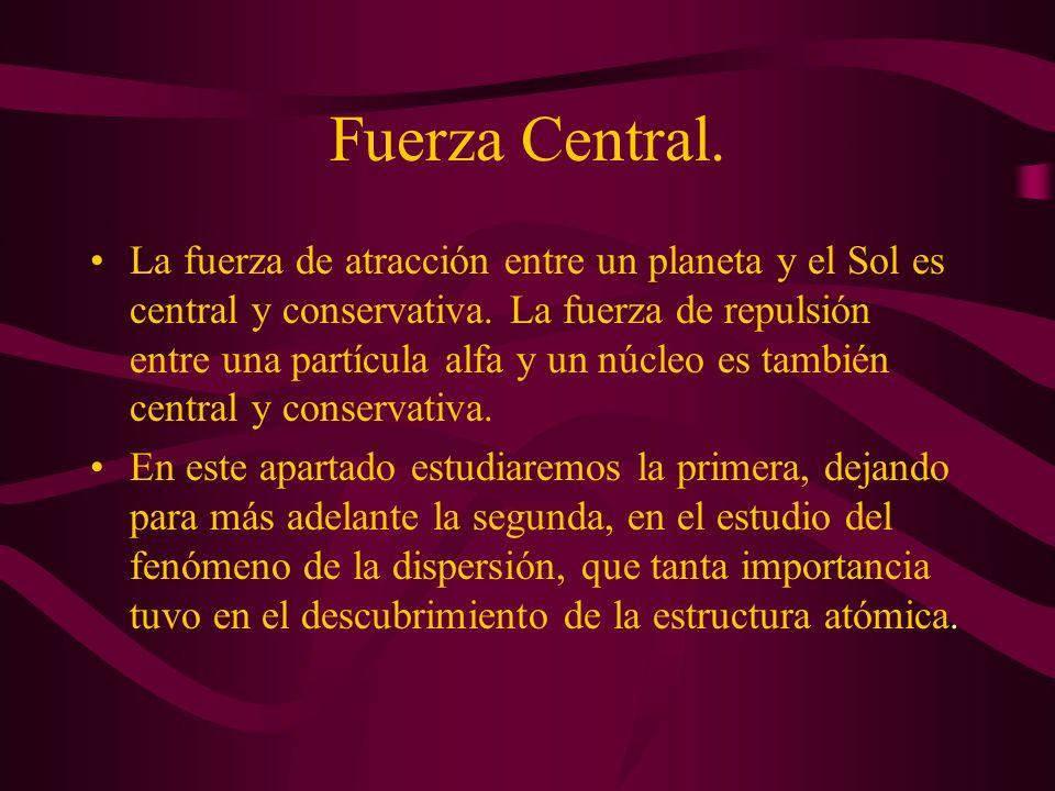 Fuerza Central Y Conservativa Fuerza Central Fuerza Conservativa Ecuación de la Trayectoria