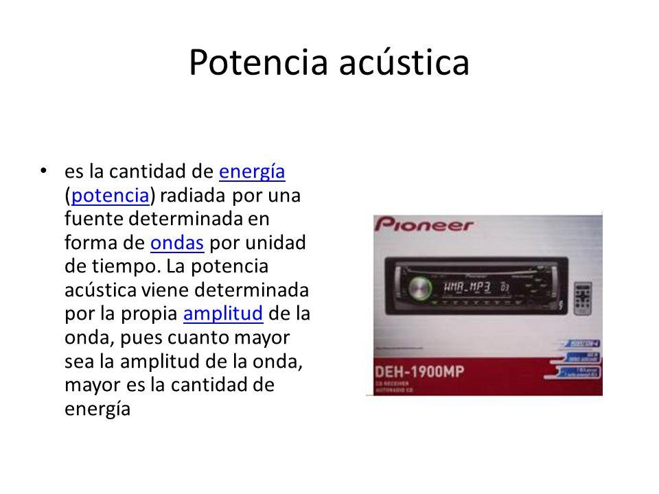 Potencia acústica es la cantidad de energía (potencia) radiada por una fuente determinada en forma de ondas por unidad de tiempo. La potencia acústica