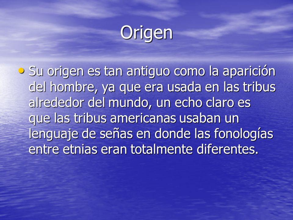 Origen Su origen es tan antiguo como la aparición del hombre, ya que era usada en las tribus alrededor del mundo, un echo claro es que las tribus amer