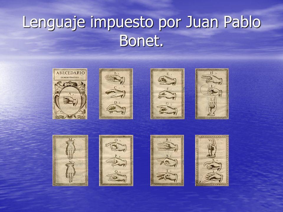 Lenguaje impuesto por Juan Pablo Bonet.