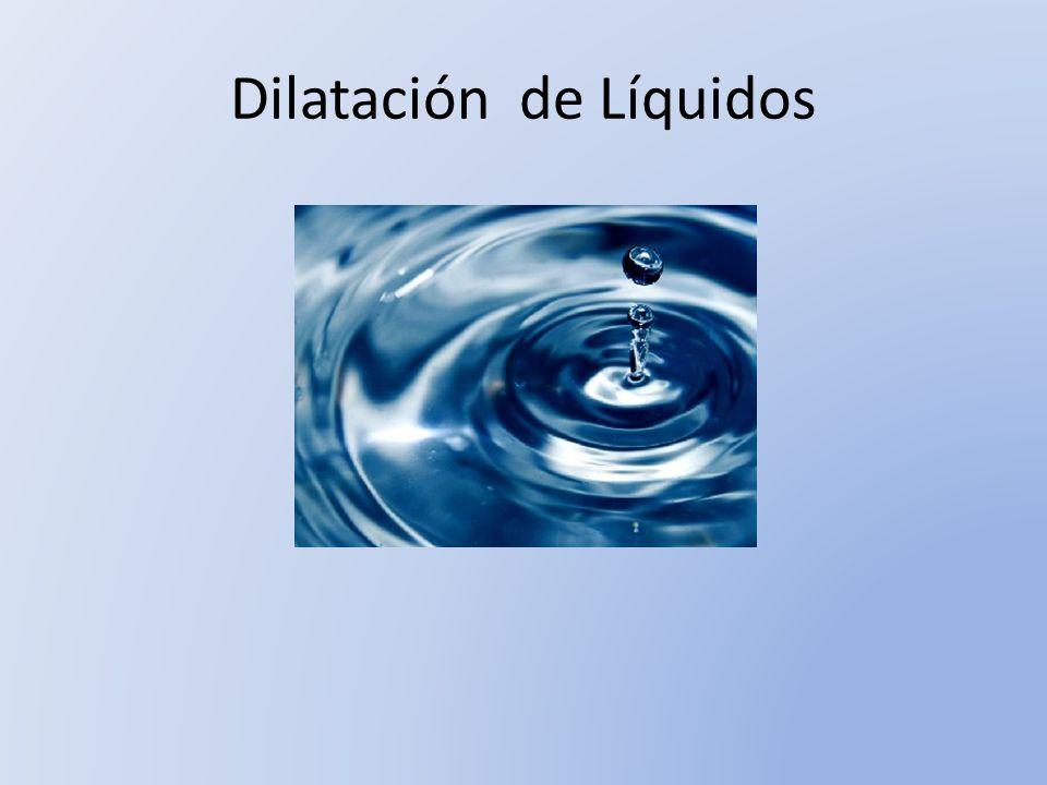 Dilatación De Líquidos Cualquiera que observe, lo que sucede a su alrededor, se da cuenta que muchos materiales se hacen más grandes cuando su temperatura se eleva.