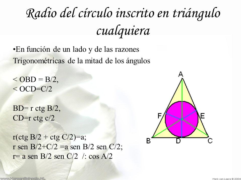 Radio del círculo inscrito en triángulo cualquiera En función de un lado y de las razones Trigonométricas de la mitad de los ángulos < OBD = B/2, < OC