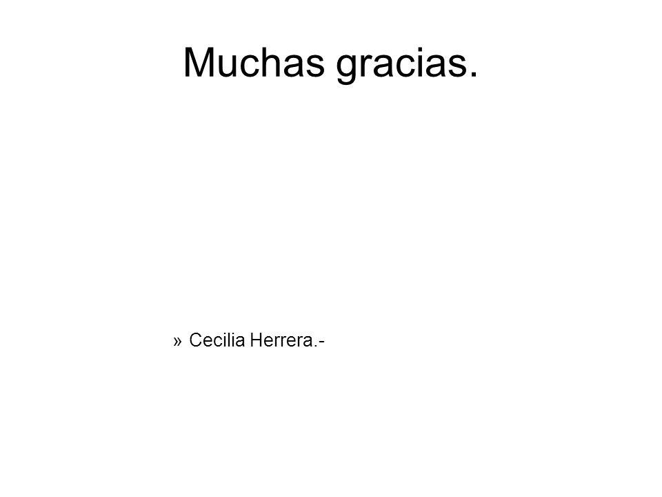 Muchas gracias. »Cecilia Herrera.-
