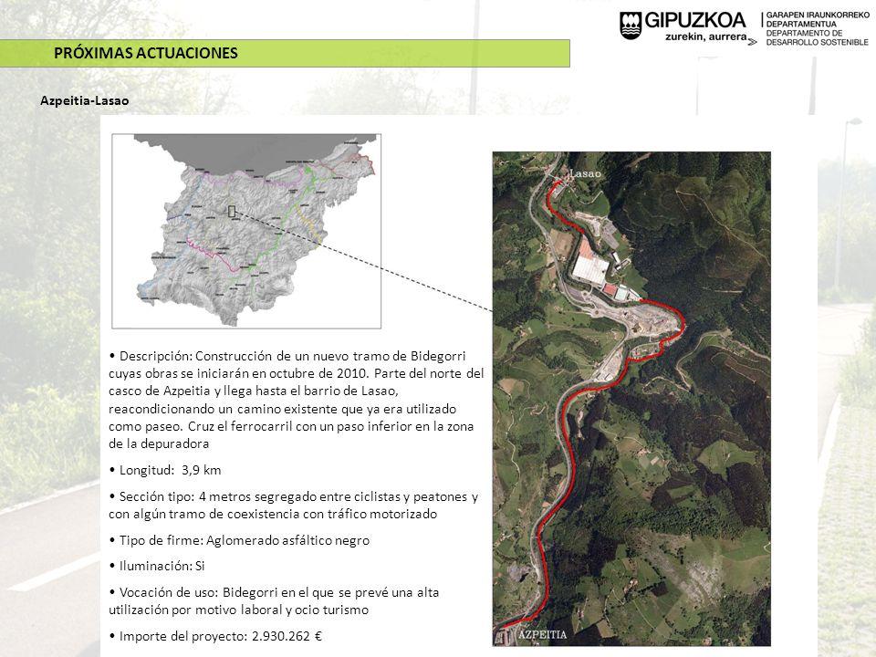 PRÓXIMAS ACTUACIONES Azpeitia-Lasao Descripción: Construcción de un nuevo tramo de Bidegorri cuyas obras se iniciarán en octubre de 2010. Parte del no