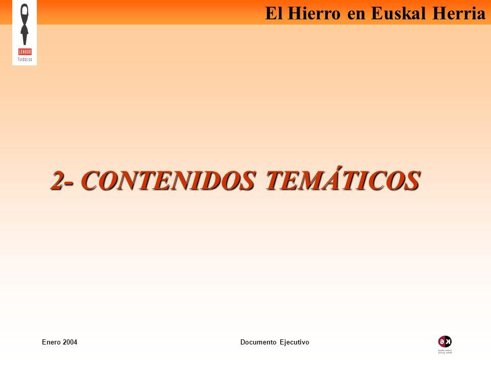 El Hierro en Euskal Herria Enero 2004 Documento Ejecutivo 2- CONTENIDOS TEMÁTICOS