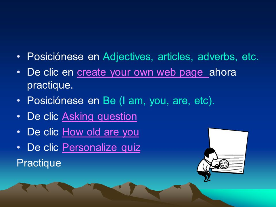 ACTIVIDADES Sesión 1 Uso del verbo to be en oraciones afirmativas, negativas e interrogativas. Sesión a sesión usted irá integrando elementos y vocabu