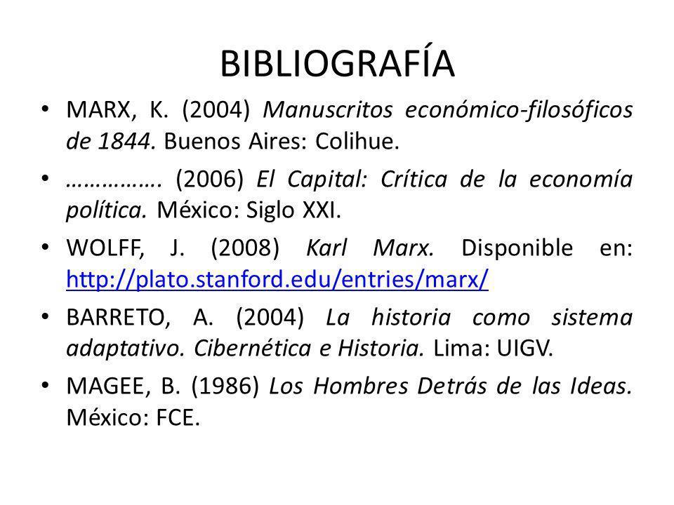 BIBLIOGRAFÍA MARX, K. (2004) Manuscritos económico-filosóficos de 1844. Buenos Aires: Colihue. ……………. (2006) El Capital: Crítica de la economía políti