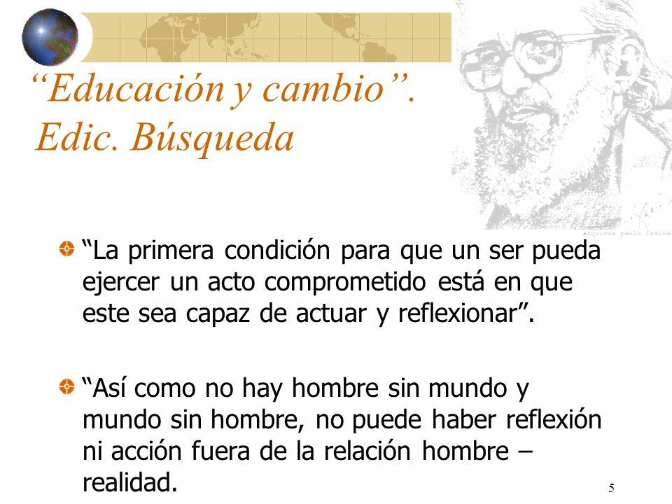6 Paulo Freire Nace en 1921, en Recife (Brasil).Pedagogo brasileño.