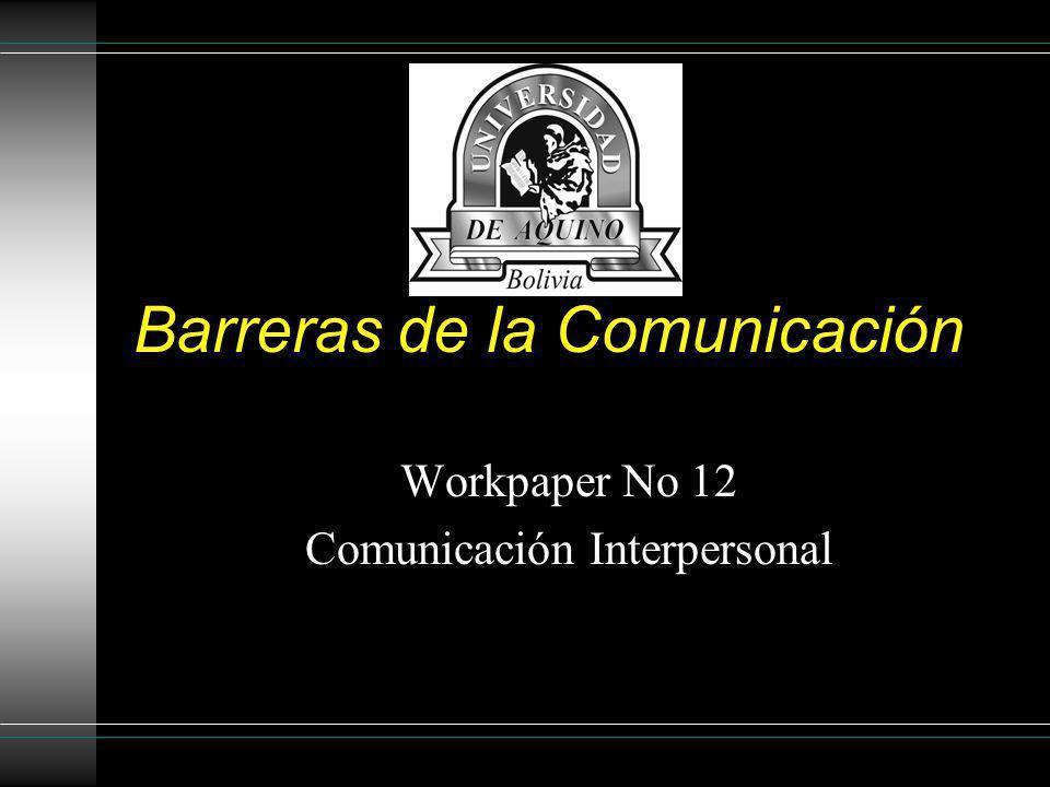 Barreras de la Comunicación Workpaper No 12 Comunicación Interpersonal