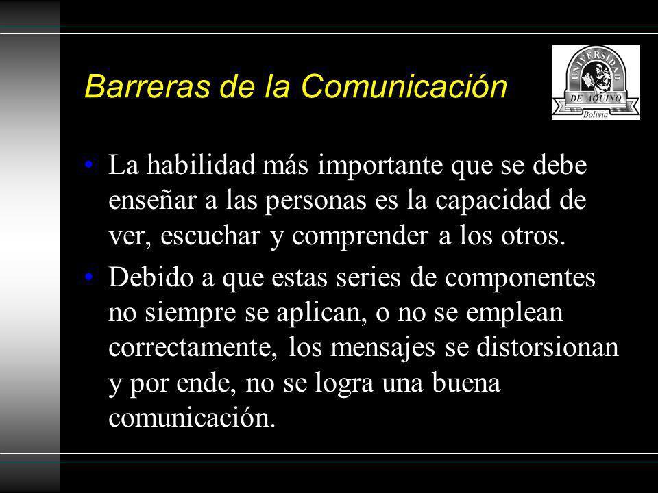 Barreras de la Comunicación Observando la manera en que nos comunicamos, se puede notar varias barreras que impiden tener una comunicación fluida, a pesar de que estas barreras no se den frecuentemente en todos.