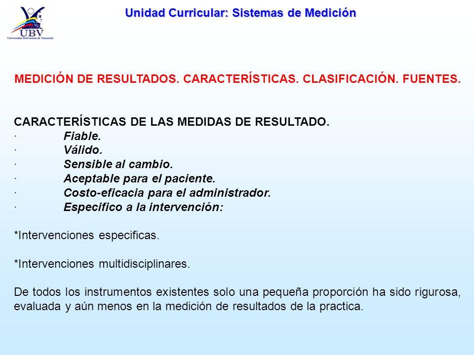 Unidad Curricular: Sistemas de Medición MEDICIÓN DE RESULTADOS. CARACTERÍSTICAS. CLASIFICACIÓN. FUENTES. CARACTERÍSTICAS DE LAS MEDIDAS DE RESULTADO.