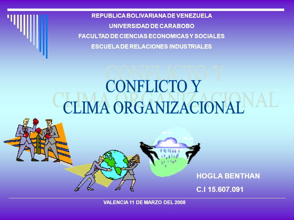 REPUBLICA BOLIVARIANA DE VENEZUELA UNIVERSIDAD DE CARABOBO FACULTAD DE CIENCIAS ECONOMICAS Y SOCIALES ESCUELA DE RELACIONES INDUSTRIALES HOGLA BENTHAN C.I 15.607.091 VALENCIA 11 DE MARZO DEL 2008