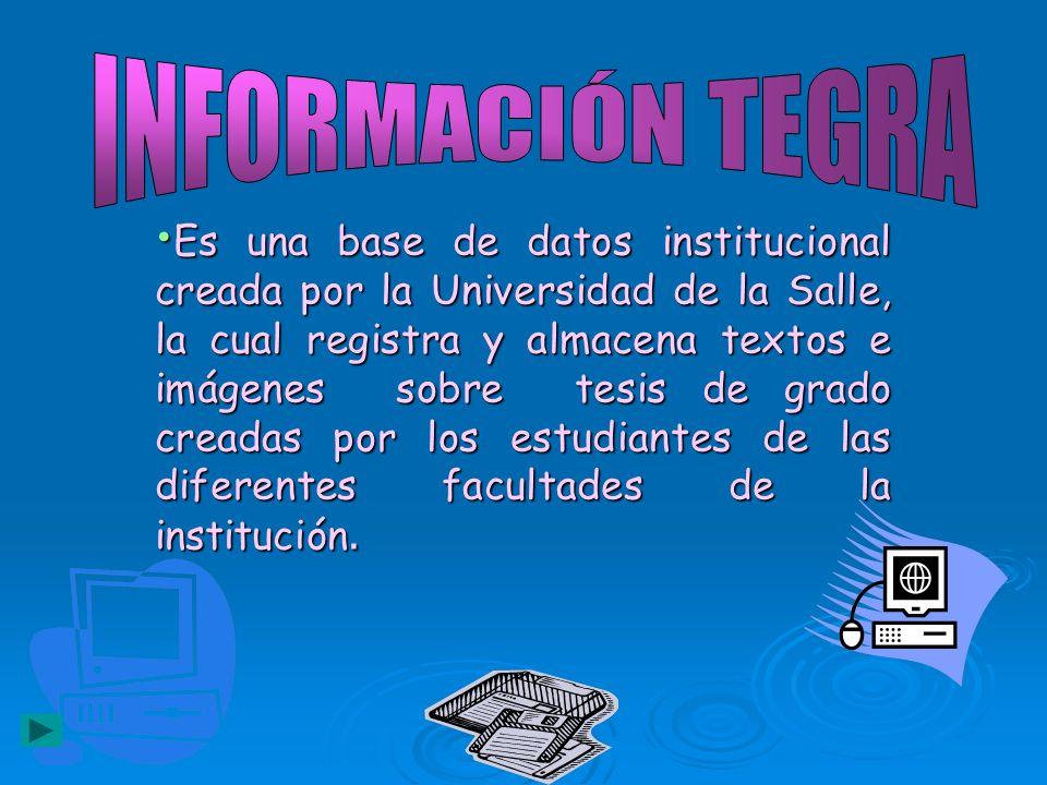 Es una base de datos institucional creada por la Universidad de la Salle, la cual registra y almacena textos e imágenes sobre tesis de grado creadas p