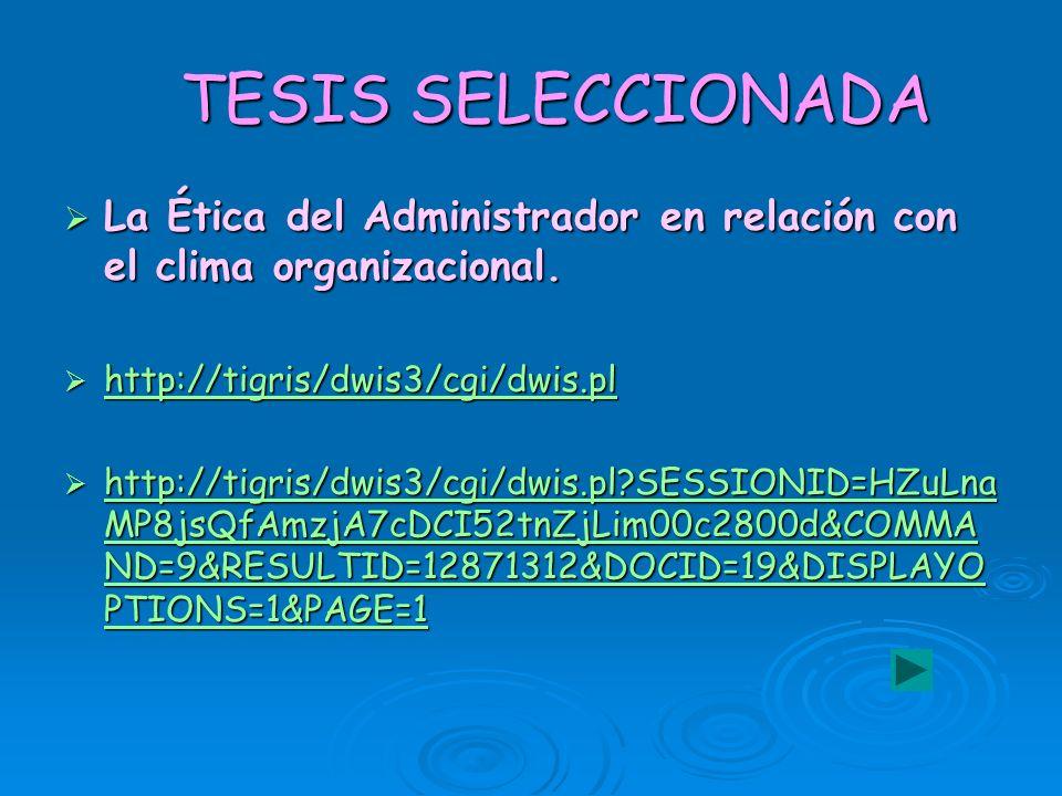 TESIS SELECCIONADA La Ética del Administrador en relación con el clima organizacional. La Ética del Administrador en relación con el clima organizacio