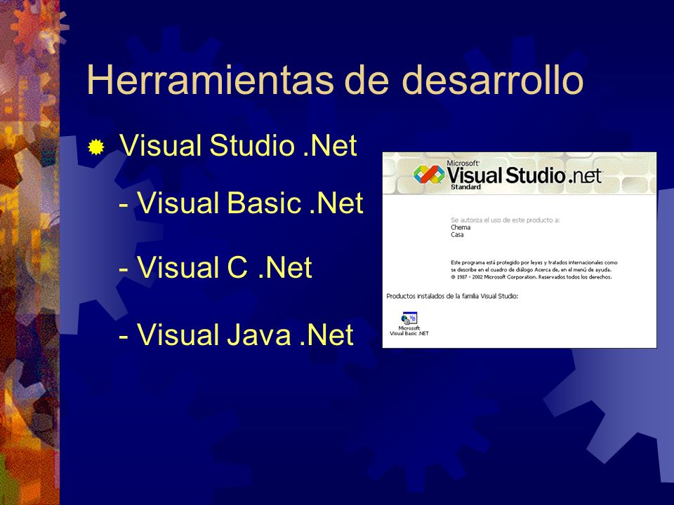 Herramientas de desarrollo Visual Studio.Net - Visual Basic.Net - Visual C.Net - Visual Java.Net