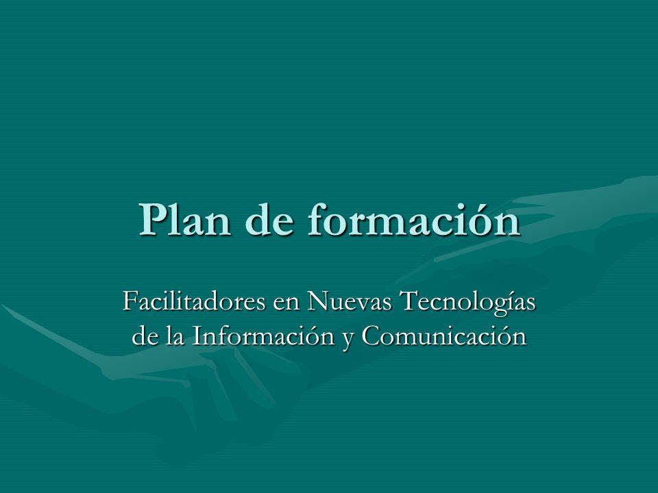 Plan de formación Facilitadores en Nuevas Tecnologías de la Información y Comunicación