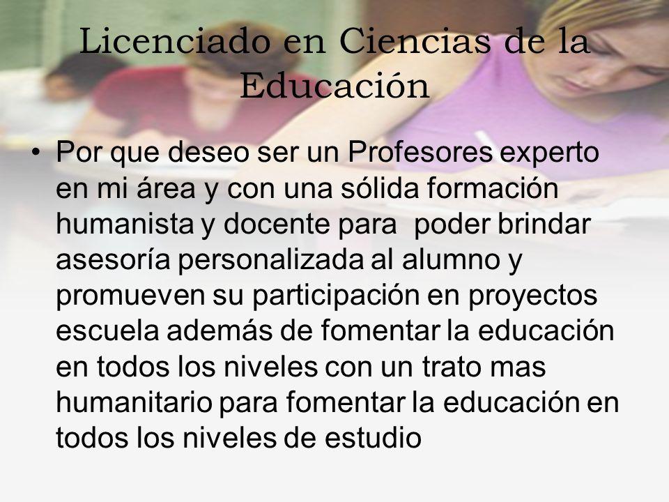 Licenciado en Ciencias de la Educación Instituto o Escuelas superiores la ofertan Despachos de capacitación para servir al sector público y dependencias de gobierno.