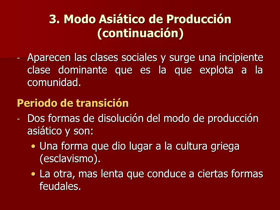 3. Modo Asiático de Producción (continuación) - Aparecen las clases sociales y surge una incipiente clase dominante que es la que explota a la comunid