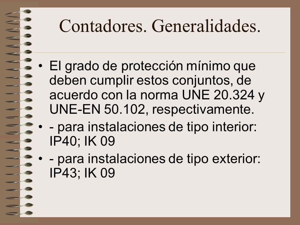 Contadores. Generalidades. El grado de protección mínimo que deben cumplir estos conjuntos, de acuerdo con la norma UNE 20.324 y UNE-EN 50.102, respec