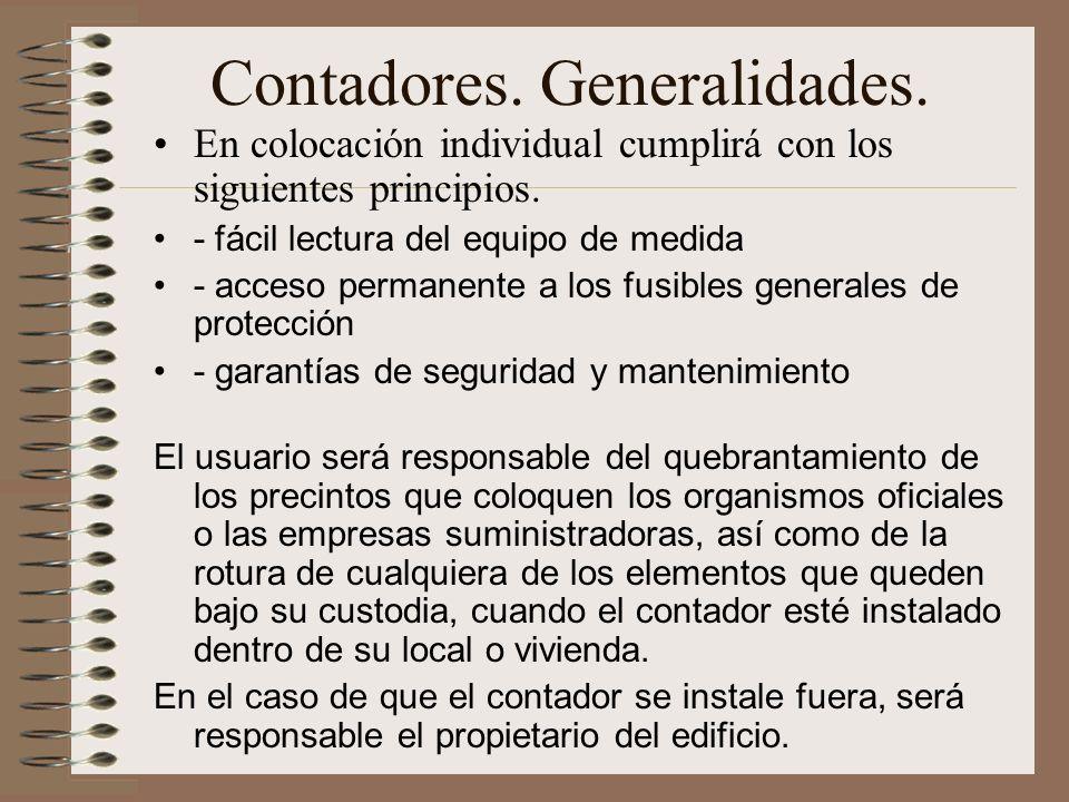 Contadores. Generalidades. En colocación individual cumplirá con los siguientes principios. - fácil lectura del equipo de medida - acceso permanente a