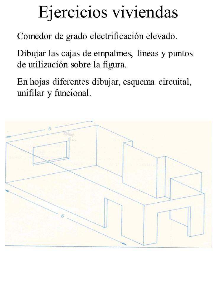 Ejercicios viviendas Comedor de grado electrificación elevado. Dibujar las cajas de empalmes, líneas y puntos de utilización sobre la figura. En hojas