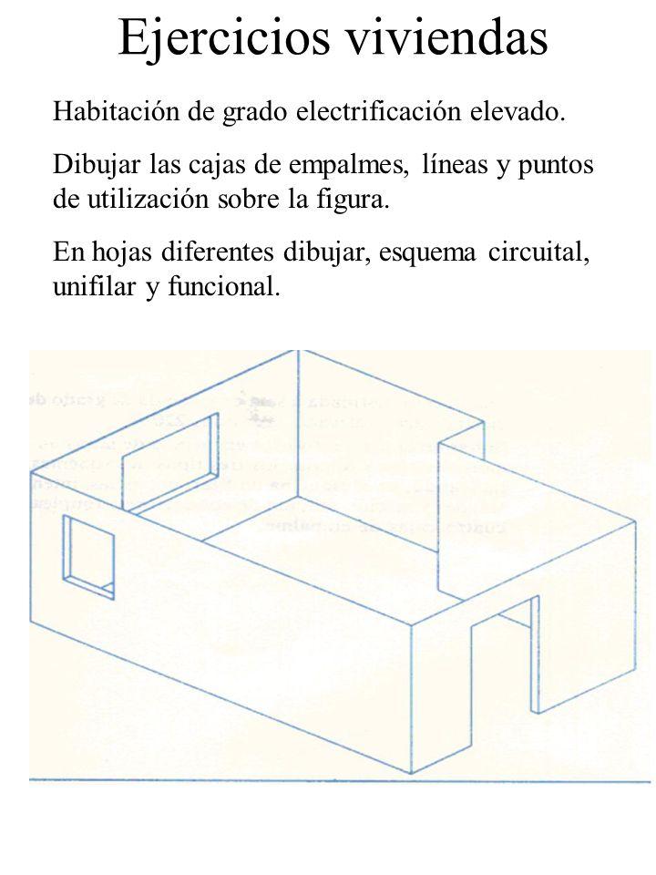 Ejercicios viviendas Habitación de grado electrificación elevado. Dibujar las cajas de empalmes, líneas y puntos de utilización sobre la figura. En ho