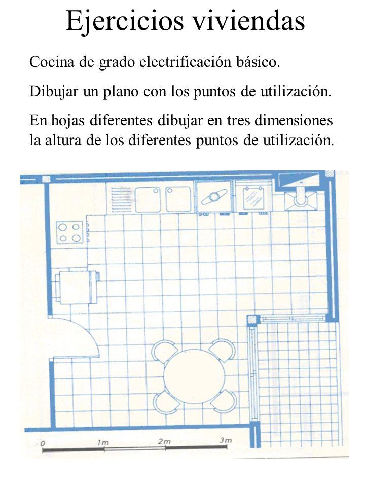 Ejercicios viviendas Cocina de grado electrificación básico. Dibujar un plano con los puntos de utilización. En hojas diferentes dibujar en tres dimen