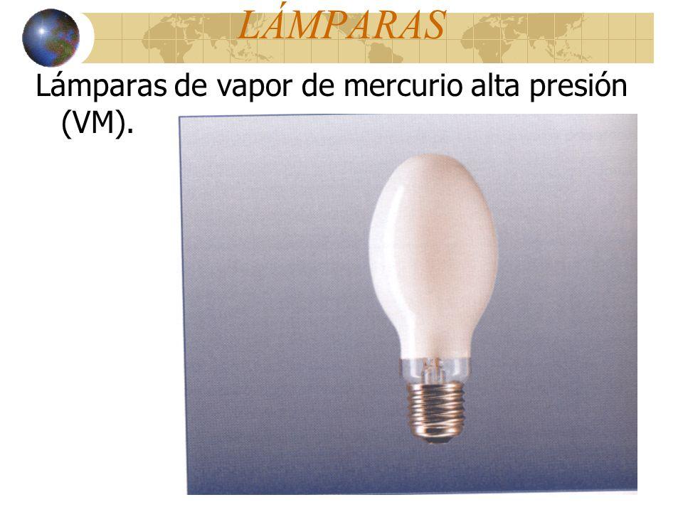 LÁMPARAS Lámparas de vapor de mercurio alta presión (VM).