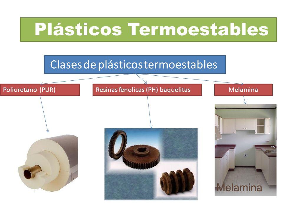 Plásticos Termoestables Clases de plásticos termoestables Poliuretano (PUR)Resinas fenolicas (PH) baquelitas Melamina
