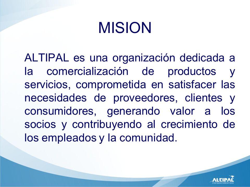 MISION ALTIPAL es una organización dedicada a la comercialización de productos y servicios, comprometida en satisfacer las necesidades de proveedores,
