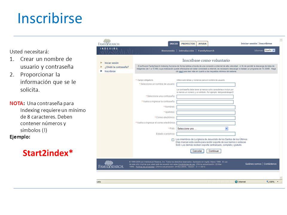 Inscribirse Usted necesitará: 1.Crear un nombre de usuario y contraseña 2.Proporcionar la información que se le solicita. NOTA: Una contraseña para In